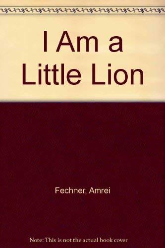 9780887056901: I Am a Little Lion