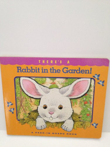 There's a Rabbit in the Garden!: Wishing Well Books