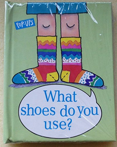 9780887058141: What Shoes Do You Use? (A Pop-Up Book of Colors)