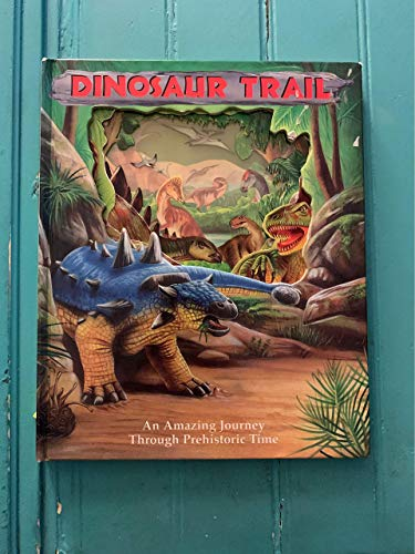 9780887058707: Dinosaur Trail: An Amazing Journey Through Prehistoric Time