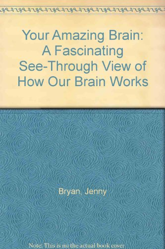 9780887059308: Your Amazing Brain: A Fascinating See-Through View of How Our Brain Works