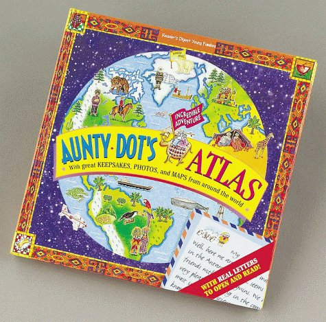 Aunty Dot's Incredible Adventure Atlas