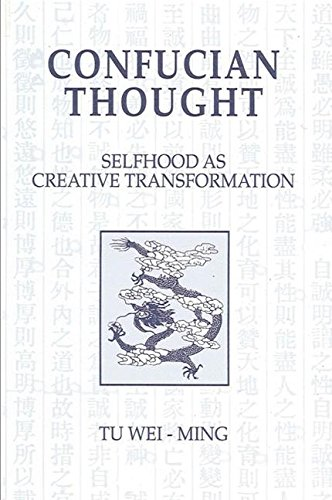 9780887060052: Confucian Thought: Selfhood As Creative Transformation