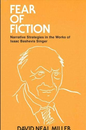 Fear of fiction. Narrative Strategies in the Works of Isaac Bashevis Singer.: Miller, D.N.