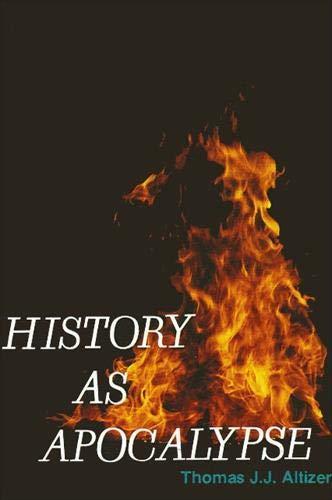 9780887060137: History As Apocalypse