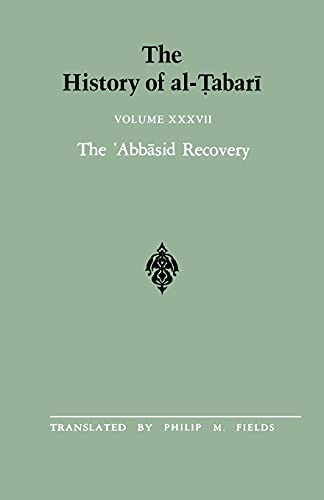 9780887060533: The History of al-Tabari Vol. 37 The 'Abbasid Recovery: The War Against the Zanj Ends A.D. 879-893/A.H. 266-279