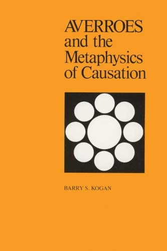 9780887060656: Averroes, and the Metaphysics of Causation