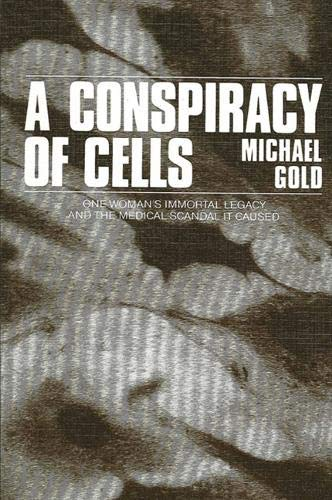 A Conspiracy of Cells: Gold, Michael