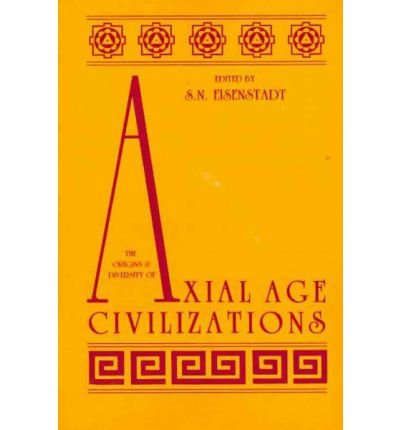 9780887060953: The Origins and Diversity of Axial Age Civilizations (Suny Series in Near Eastern Studies)