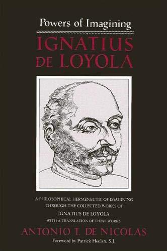 Powers of Imagining, Ignatius De Loyola, A Philosophical Hermeneutic of Imagining Through the ...