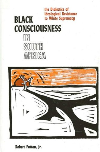 9780887061271: Black Consciousness in South Africa: The Dialectics of Ideological Resistance to White Supremacy