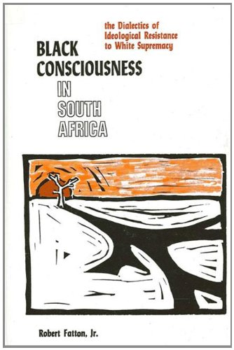 9780887061295: Black Consciousness in South Africa: The Dialectics of Ideological Resistance to White Supremacy