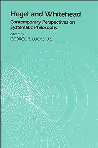 9780887061431: Hegel and Whitehead: Contemporary Perspectives on Systematic Philosophy (Suny Series in Hegelian Studies)