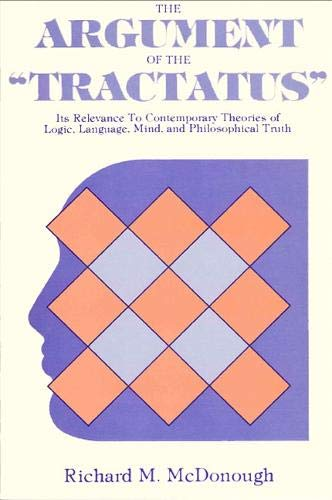 The Argument of the Tractatus: Its Relevance: McDonough, Richard