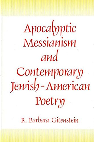 Apocalyptic Messianism and Contemporary Jewish-American Poetry (S U N Y Series in Modern Jewish ...