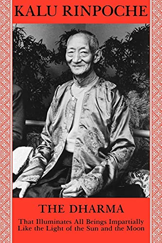 The Dharma : That Illuminates All Beings: Kalu Rinpoche