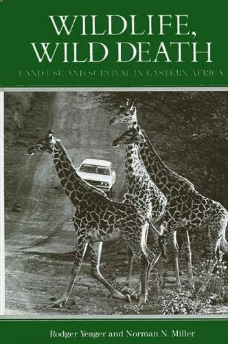 Wildlife, Wild Death: Land Use and Survival: Rodger Yeager, Norman