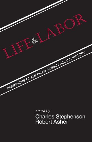 9780887061721: Life and Labor: Dimensions of American Working-Class History (Suny American Labor History) (Suny Series, American Labor History)