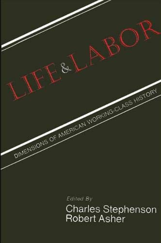 9780887061738: Life and Labor: Dimensions of American Working-Class History (American Labor History Series)
