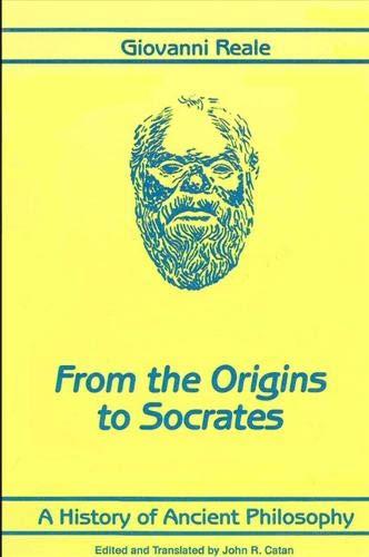 A History of Ancient Philosophy (Bk 1: John R. Catan;