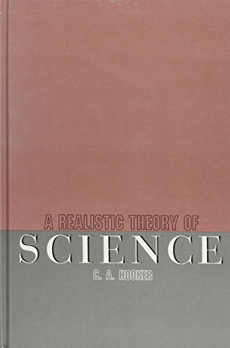 A Realistic Theory of Science: C. A. Hooker