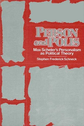 9780887063404: Person and Polis: Max Scheler's Personalism as Political Theory (SUNY Series in Political Theory: Contemporary Issues)