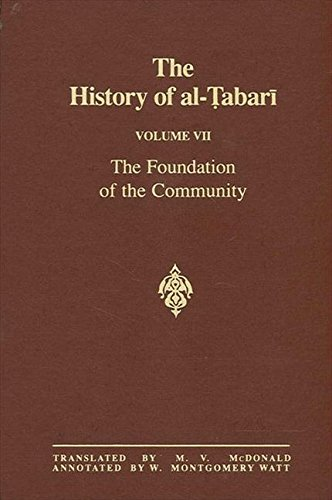 9780887063442: The History of al-Tabari Vol. 7: The Foundation of the Community: Muhammad At Al-Madina A.D. 622-626/Hijrah-4 A.H. (SUNY series in Near Eastern Studies)