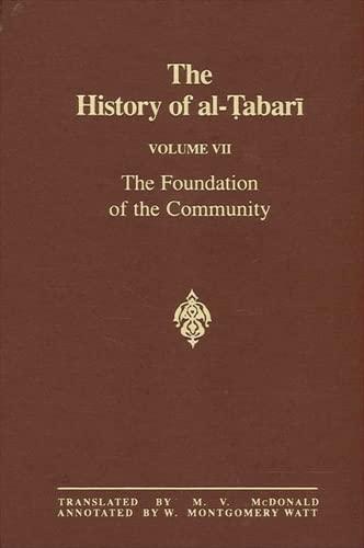 9780887063442: 7: The History of Al-Tabari: The Foundation of the Community (TABARI//HISTORY OF AL-TABARI/TA'RIKH AL-RUSUL WA'L-MULUK) (English and Arabic Edition)