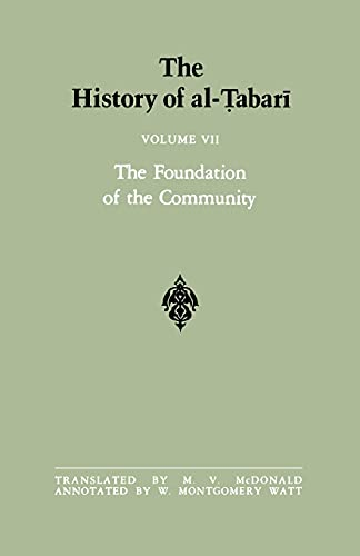 9780887063459: 007: The History of al-Tabari Vol. 7: The Foundation of the Community: Muhammad At Al-Madina A.D. 622-626/Hijrah-4 A.H. (SUNY series in Near Eastern Studies) (English and Arabic Edition)