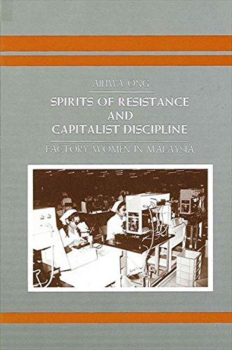 9780887063800: Spirits of Resistance and Capitalist Discipline: Factory Women in Malaysia (Suny Series in Anthropology of Work)