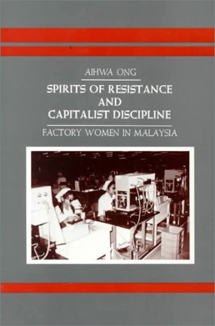 9780887063817: Spirits of Resistance an: Factory Women in Malaysia (SUNY Series in the Anthropology of Work)