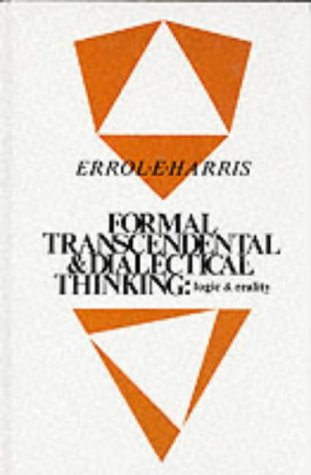 9780887064296: Formal, Transcendental and Dialectical Thinking: Logic and Reality