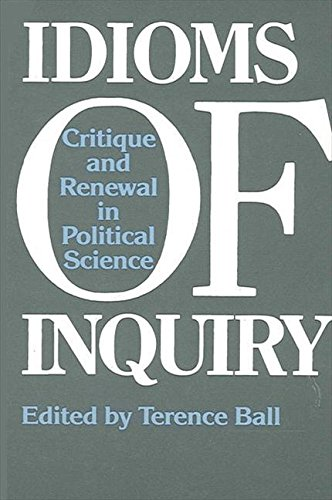 9780887064579: Idioms of Inquiry: Critique and Renewal in Political Science (Suny Series in Political Theory : Contemporary Issues)