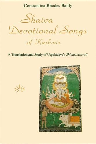 9780887064920: Shaiva Devotional Songs of Kashmir: A Translation and Study of Utpaladeva's Shivastotravali (SUNY series in the Shaiva Traditions of Kashmir)
