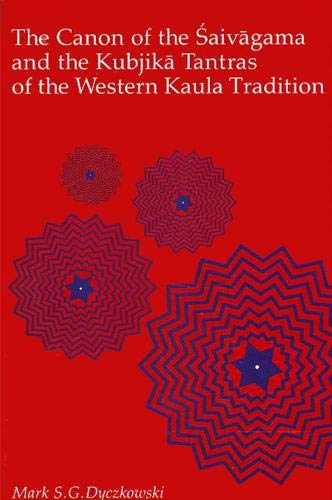 9780887064944: Canon of the Saivagama and the Kubjika Tantras of the Western Kaula Tradition (Suny Series in the Shaiva Traditions of Kashmir)