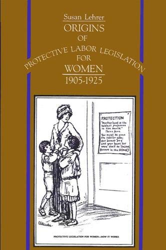 9780887065064: Origins of Protective Labor Legislation for Women, 1905-1925 (Suny Series on Women and Work)