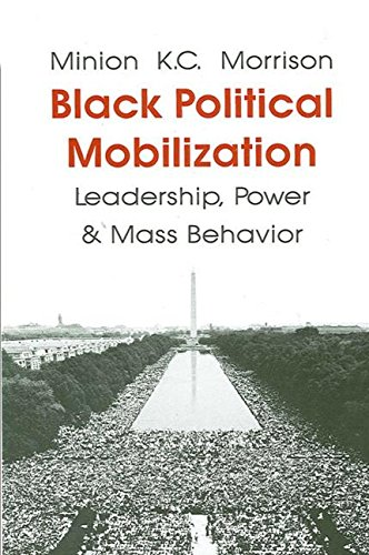 Black Political Mobilization: Leadership, Power and Mass Behavior,