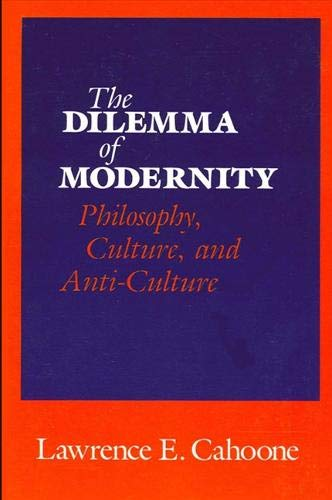 9780887065507: The Dilemma of Modernity: Philosophy, Culture, and Anti-Culture (SUNY Series in Philosophy)
