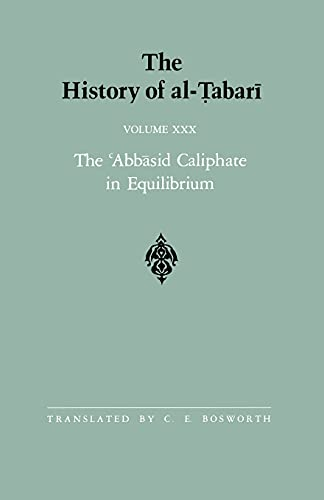 9780887065668: 030: The History of al-Tabari Vol. 30: The 'Abbasid Caliphate in Equilibrium: The Caliphates of Musa al-Hadi and Harun al-Rashid A.D. 785-809/A.H. ... Eastern Studies) (English and Arabic Edition)