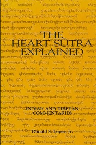 9780887065897: The Heart Sutra Explained: Indian and Tibetan Commentaries (SUNY Series in Buddhist Studies)