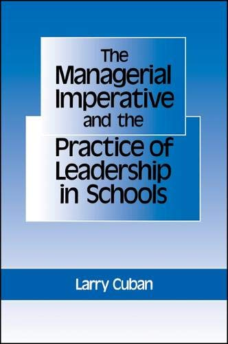 Managerial Imperative and the Practice of Leadership in Schools (Suny Series in Educational Leadership) (0887065937) by Cuban, Larry