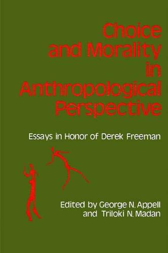 Choice and Morality in Anthropological Perspective: Essays in Honor of Derek Freeman