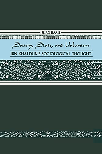 9780887066108: Society, State, and Urbanism: Ibn Khaldun's Sociological Thought