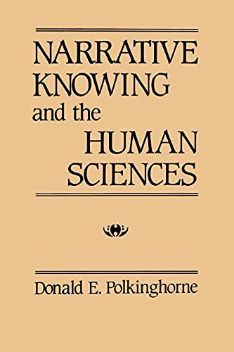 9780887066238: Narrative Knowing and the Human Sciences (Suny Series in the Philosophy of the Social Sciences) (Suny Series in the Philosophy of the Social Sciences (Paperback))