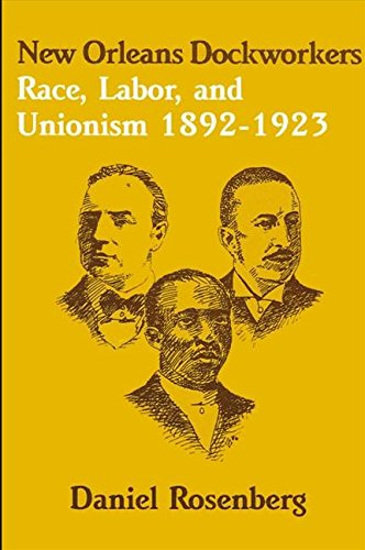 9780887066498: New Orleans Dockworkers: Race, Labor, and Unionism, 1892-1923 (Suny Series in American Labor History)