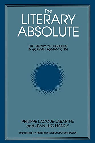9780887066610: The Literary Absolute: The Theory of Literature in German Romanticism (Suny Series in Judaica)