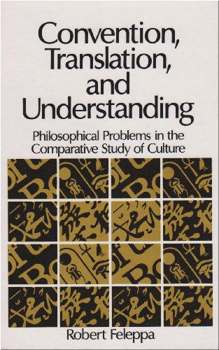 9780887066733: Convention, Translation, and Understanding: Philosophical Problems in the Comparative Study of Culture (Suny Series in Logic and Language)