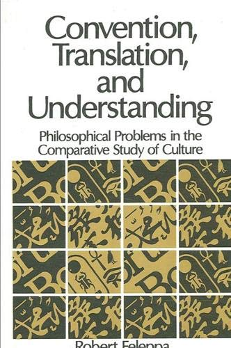 9780887066740: Convention, Translation, and Understanding: Philosophical Problems in the Comparative Student (Suny Series in Logic and Language)