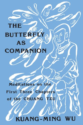 The Butterfly As Companion: Meditations on the First Three Chapters of the Chuang Tzu English and...