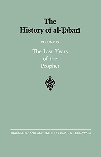 9780887066924: The History of al-Tabari Vol. 9: The Last Years of the Prophet: The Formation of the State A.D. 630-632/A.H. 8-11 (SUNY series in Near Eastern Studies)